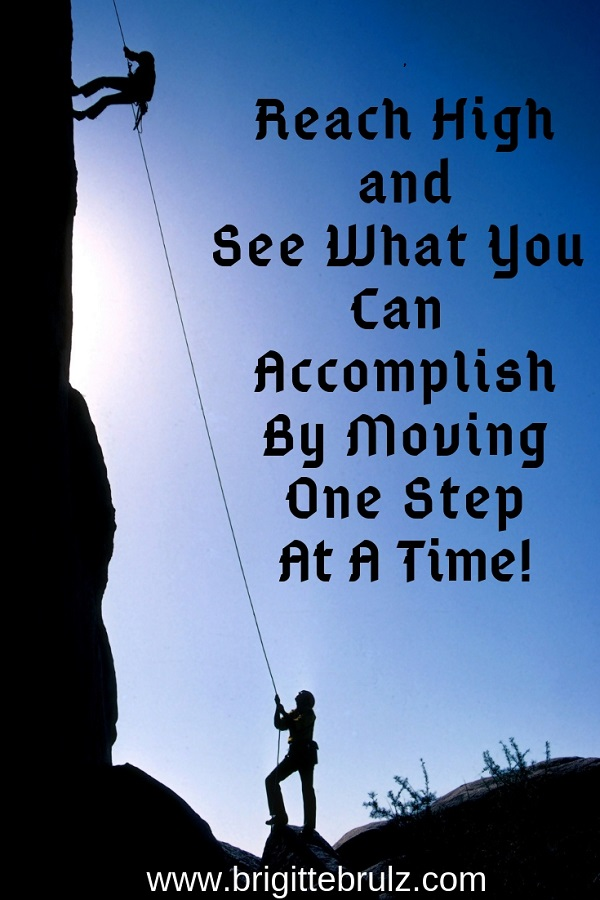 Reach High and move one step at a time