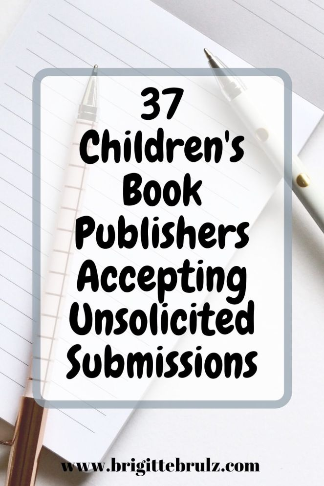 37 Children's Book Publishers Accepting Unsolicited Manuscripts
