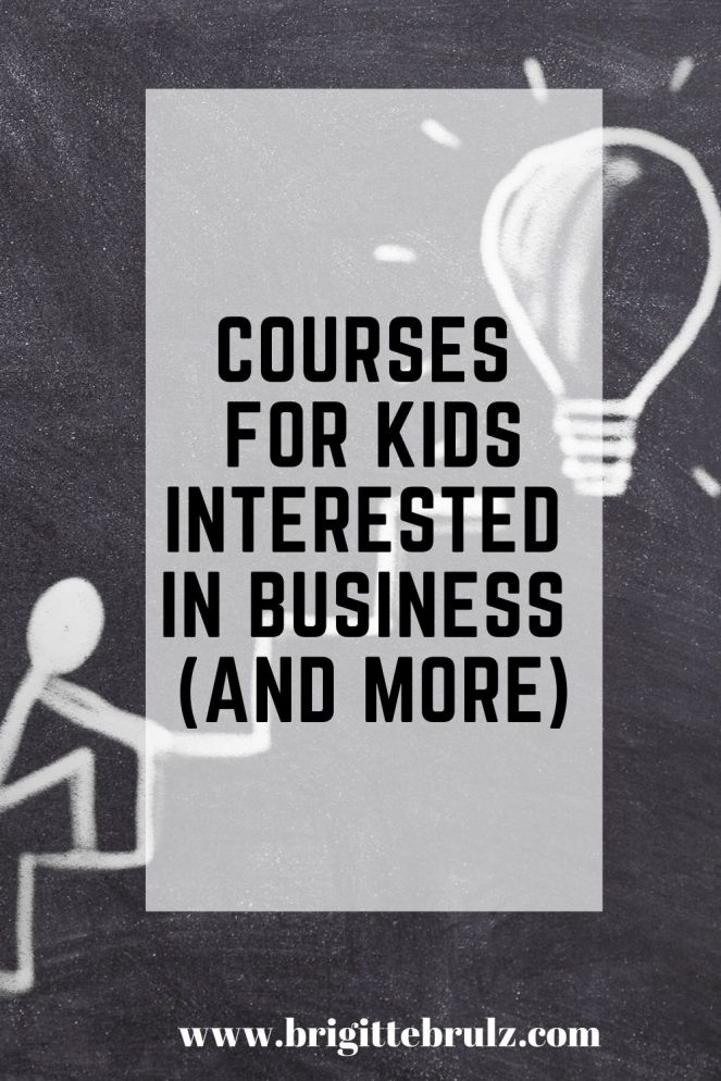 Courses for Kids Interested in Business and More